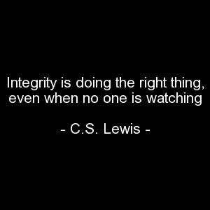 Integrity Is Doing The Right Thing Even When No One Is Watching