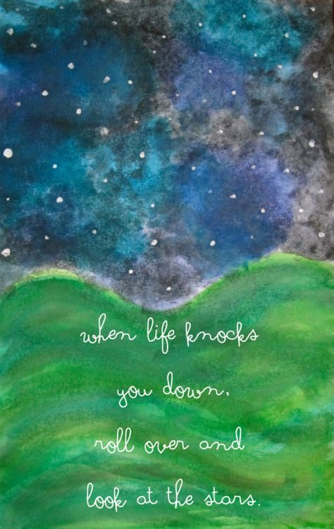Beautiful Quotes When life knocks you down, roll over and look at the stars.