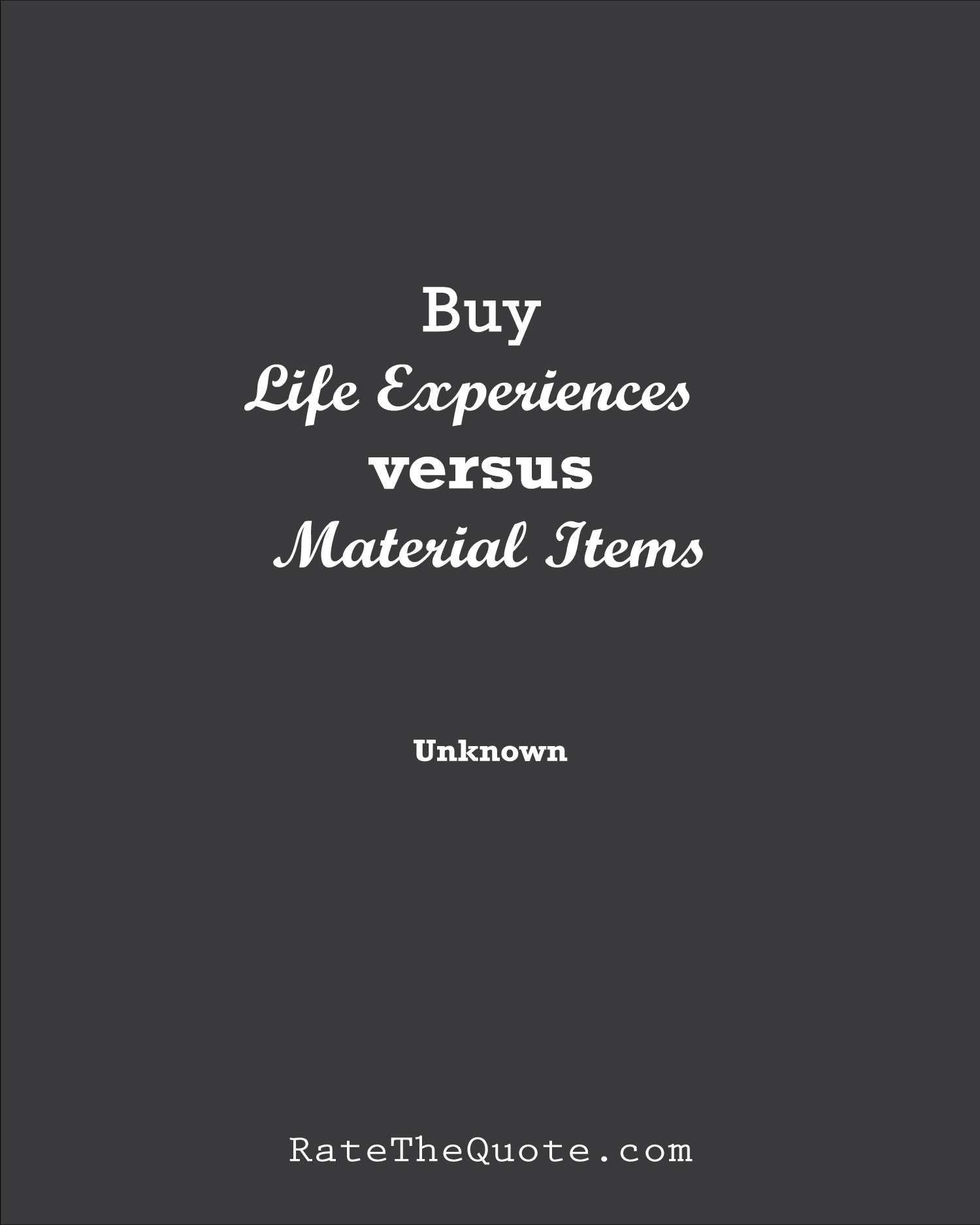 Quote Buy Life Experiences versus Material Items