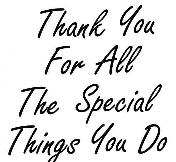Quote about gratitude Thank you for all the special things you do.