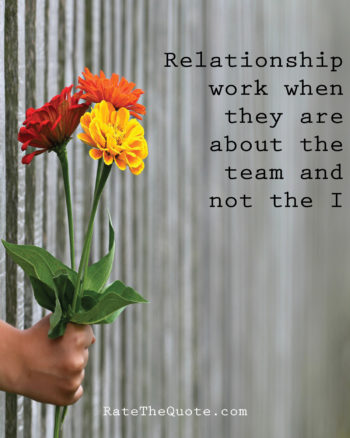 Relationship work when they are about the team and not the I