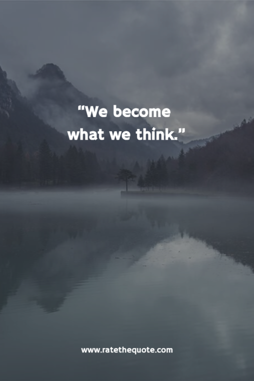 We become what we think.