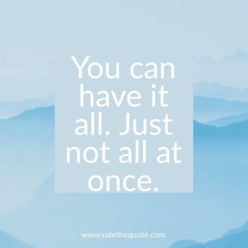 """""""You can have it all. Just not all at once."""" ― Oprah Winfrey"""