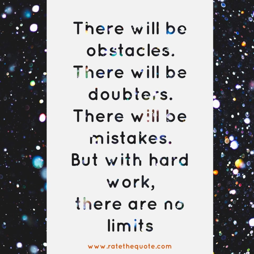 """There will be obstacles. There will be doubters. There will be mistakes. But with hard work, there are no limits."" —Michael Phelps"