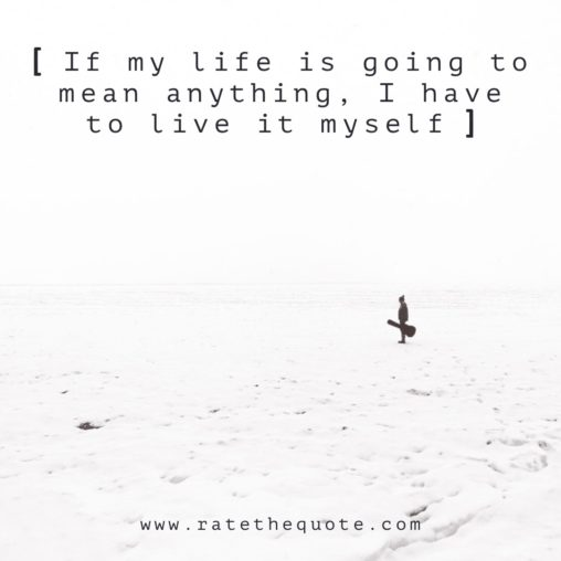 """""""If my life is going to mean anything, I have to live it myself."""" – Rick Riordan"""