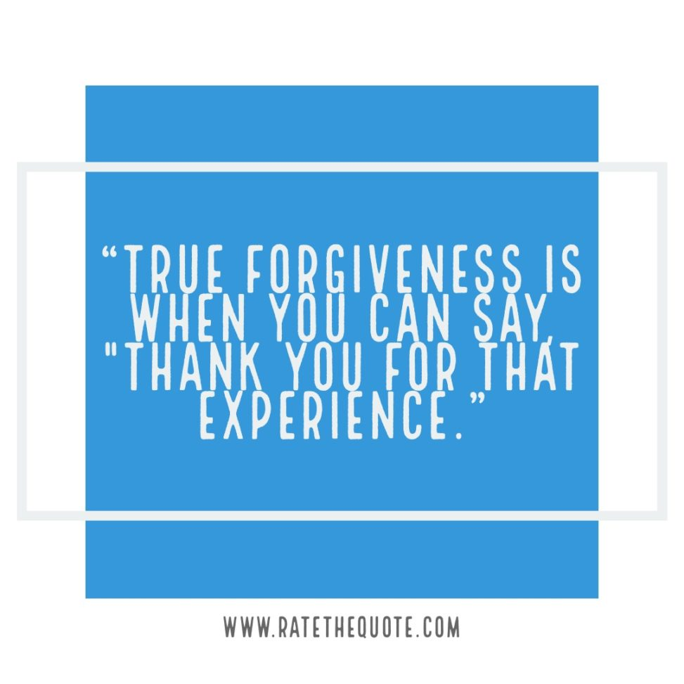 """True forgiveness is when you can say, ""Thank you for that experience."" ― Oprah Winfrey"