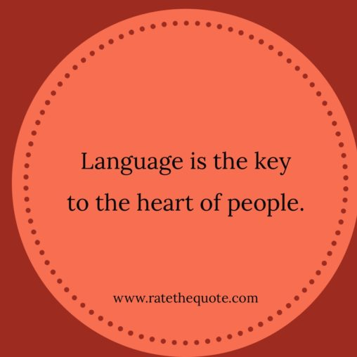 """Language is the key to the heart of people."" – Ahmed Deedat"