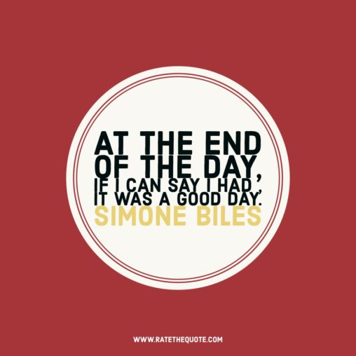 At the end of the day, if I can say I had fun, it was a good day. Simone Biles