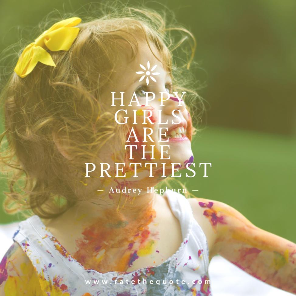 """""""Happy girls are the prettiest."""" – Audrey Hepburn"""
